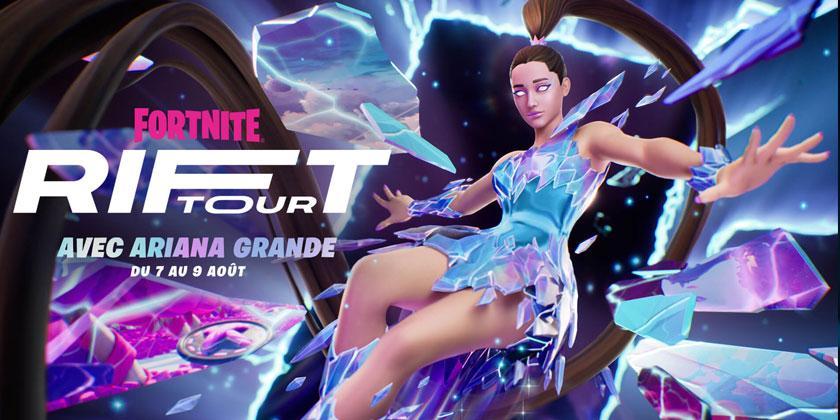 Ariana Grande sur Fortnite pour le Rift Tour du 7 au 9 août