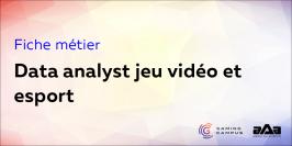 Fiche métier : data analyst jeu vidéo et esport