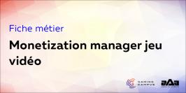 Fiche métier : monetization manager jeu vidéo