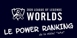 Worlds 2020 : le Power Ranking officiel de la rédac'