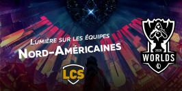 Worlds 2020 : lumière sur les équipes LCS