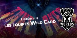 Worlds 2020 : lumière sur les équipes Wild Card
