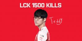 Quelques 1500 kills en LCK pour Teddy